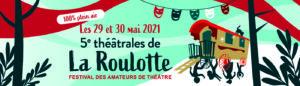 5ème Festival des Théâtrales de la Roulotte - @ Patronage Laïque du Pilier Rouge
